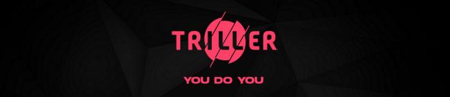 Triller - You do you
