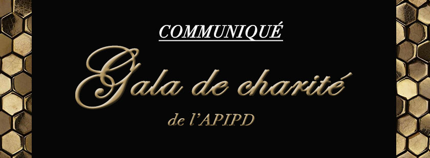 Communiqué du Gala de charité de l'APIPD 2018