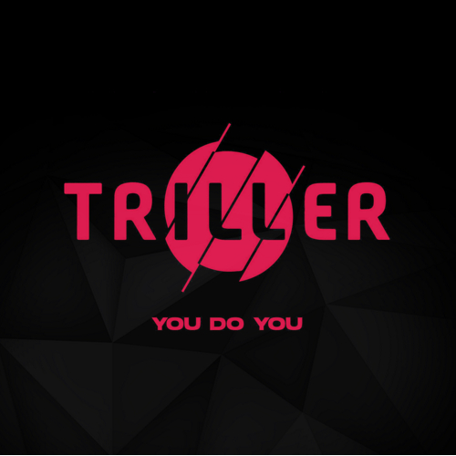 Triller - You do you